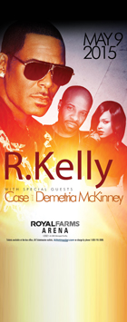 R. KELLY with Special Guests ~ CASE * DEMETRIA MCKINNEY ~ May 9th